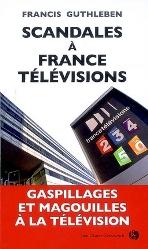 Scandales à France Télévisions de F. Guthleben